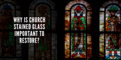 church stained glass restoration importance houston